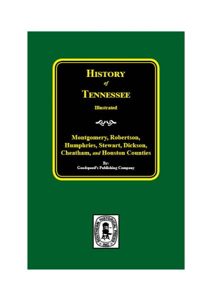 Montgomery, Robertson, Humphries, Stewart, Dickson, Cheatham, and Houston Counties, Tennessee, History of.