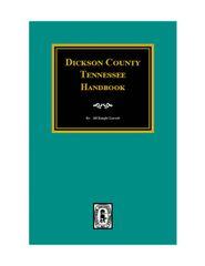 Dickson County, Tennessee Handbook.