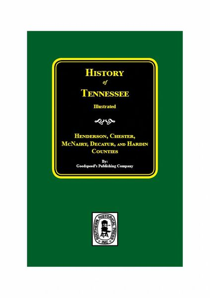 History of Henderson, Chester, McNairy, Decatur, and Hardin Counties, Tennessee.