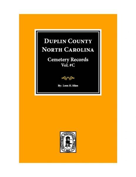 Duplin County, North Carolina Cemetery Records. (Vol.# C).