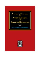 Roster of Soldiers from NORTH CAROLINA in the American Revolution.