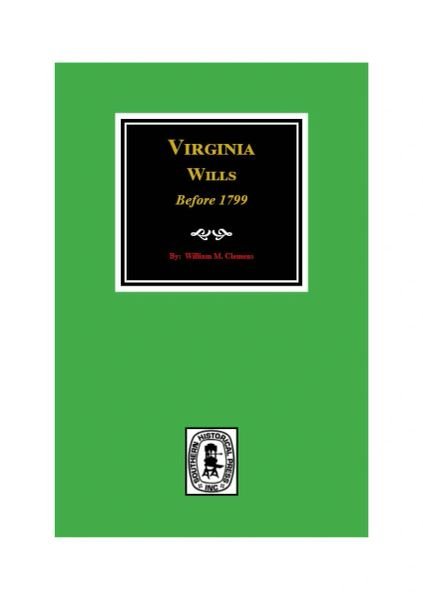 Virginia Wills before 1799.