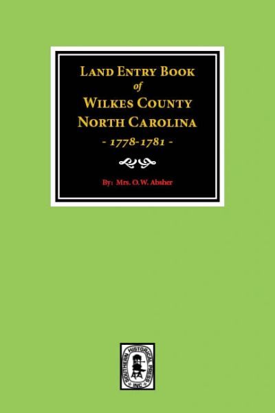 Wilkes County, North Carolina Land Entry Book, 1778-1781