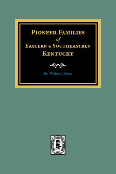 Pioneer Families of Eastern & Southeastern Kentucky