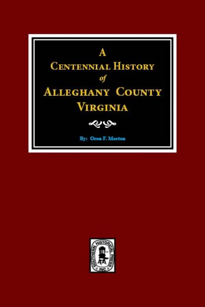 Alleghany County Virginia, A Centennial History of.
