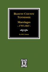 Blount County, Tennessee Marriages, 1795-1865.