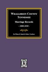 Williamson County, TN. Marriage Records, 1800-1850.