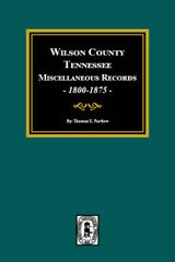 Wilson County, Tennessee Miscellaneous Records, 1800-1875.
