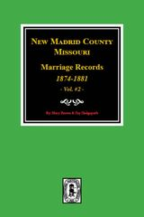 New Madrid County, Missouri Marriage Records 1874-1881. (Vol. #2)