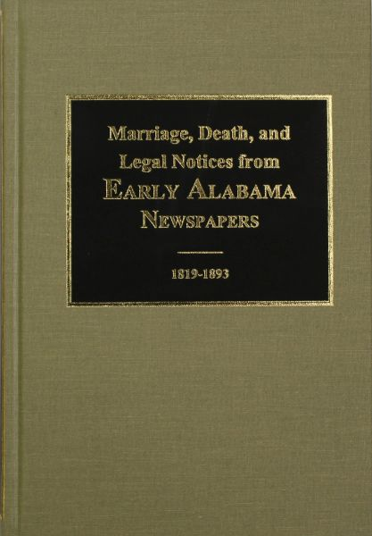 Marriage, Death & Legal Notices from Alabama Newspapers, 1818-1880.