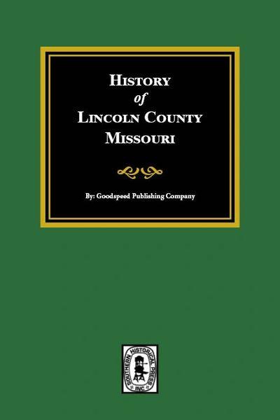 Lincoln County, Missouri, History of.