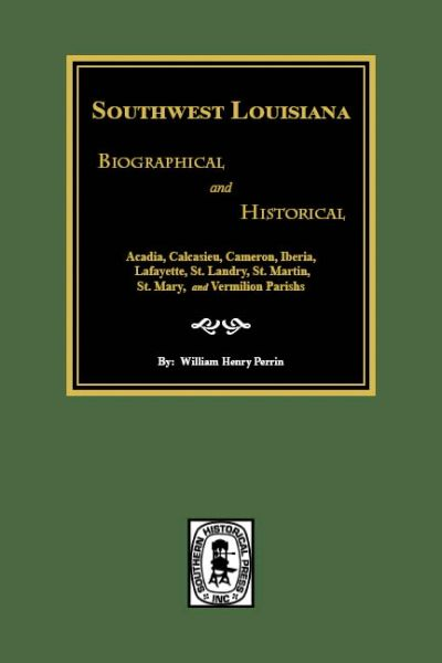 Southwest Louisiana Biographical and Historical.