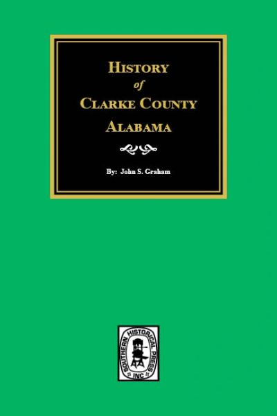 Clarke County, Alabama, History of.