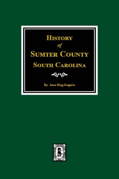 Sumter County, South Carolina, History of.