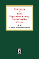 Edgecombe County, North Carolina 1777-1868, Marriages of Early.