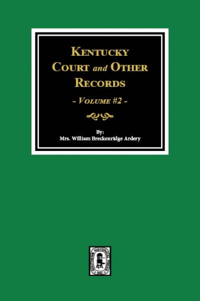 Kentucky Court and other Records, Vol.#2