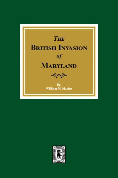 (War of 1812) The British Invasion of Maryland, 1812-1815