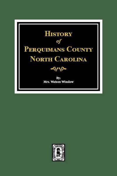 Perquimans County, North Carolina, History of.