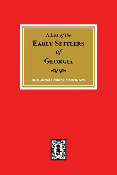 Early Settlers of Georgia, A List of the.