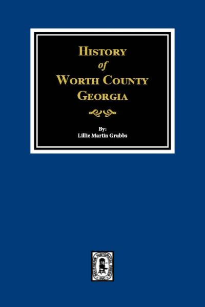Worth County, Georgia, History of.