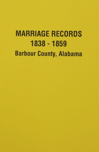 Barbour County, Alabama 1838-1859, Marriage Records of.