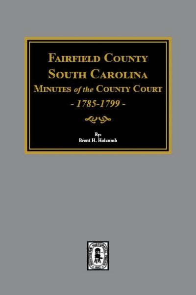 Fairfield County, South Carolina Court Minutes, 1785-1789.