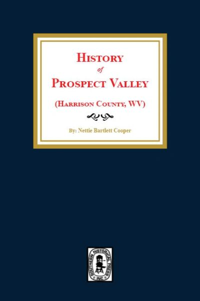 (Harrison County) History of Prospect Valley, West Virginia.