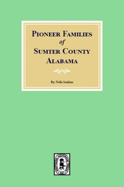 Sumter County, Alabama, Pioneer Families of.
