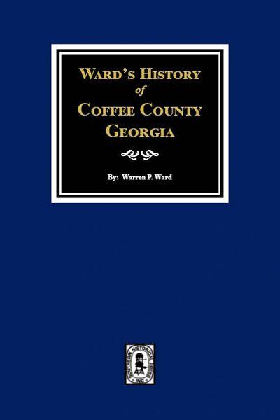 Coffee County Georgia 1755-1855, Ward's History of.