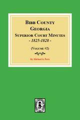 Bibb County, Georgia Superior Court Minutes, 1825-1828. (Volume #2)