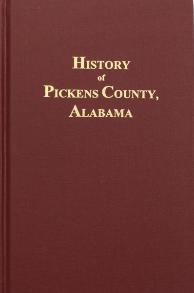 Pickens County, Alabama, History of. ( From its First Settlement in 1817-1856. )
