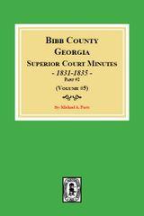 Bibb County, Georgia Superior Court Minutes, 1831-1835, PART #2. (Volume #5)