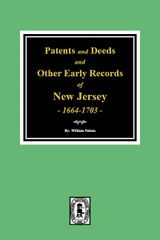 Patents and Deeds and Other Early Records of New Jersey 1664-1703.
