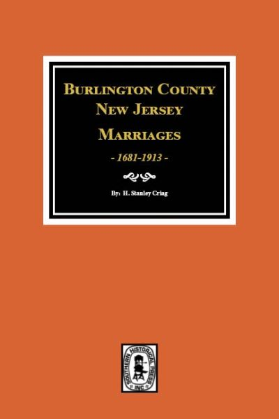 Burlington County, New Jersey Marriages, 1681-1913.