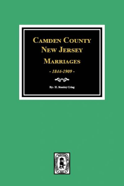 Camden County, New Jersey Marriages, 1844-1909.