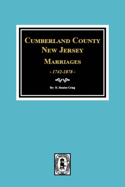 Cumberland County, New Jersey Marriages, 1742-1878.