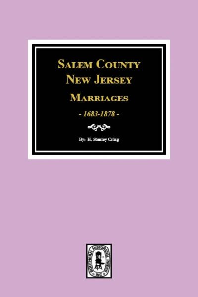 Salem County, New Jersey Marriages, 1683-1878.