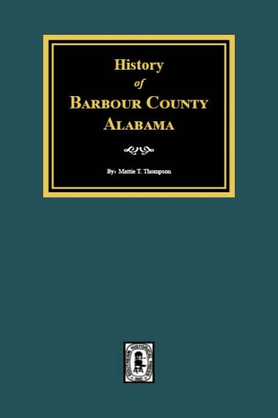 Barbour County, Alabama, History of.