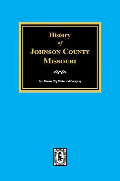 Johnson County, Missouri, History of.