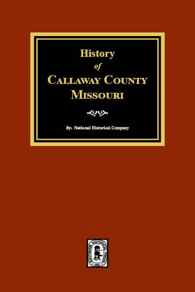Callaway County, Missouri, History of.