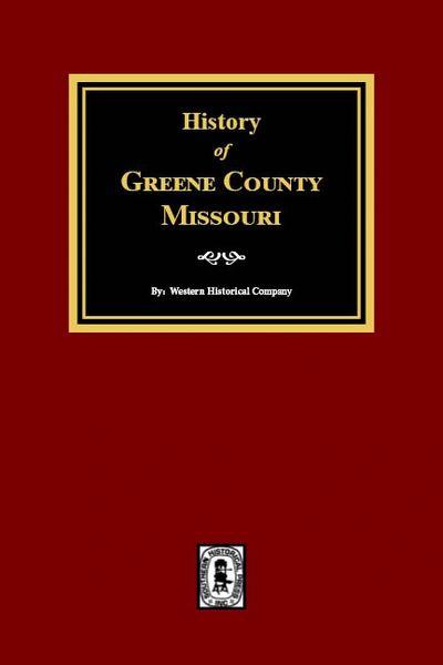 Greene County, Missouri, History of.