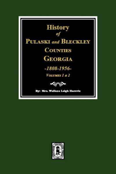Pulaski and Bleckley Counties, Georgia, 1808-1956, History of.