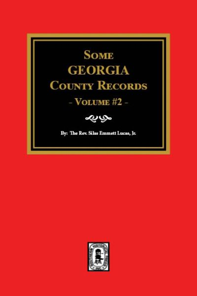 Some Georgia County Records, Volume #2.