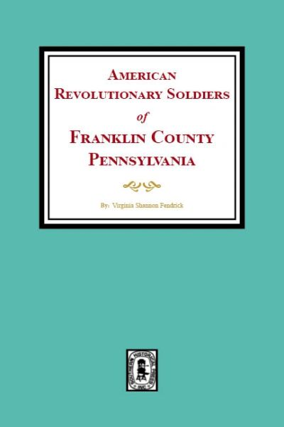 Franklin County, Pennsylvania, American Revolutionary Soldiers of.