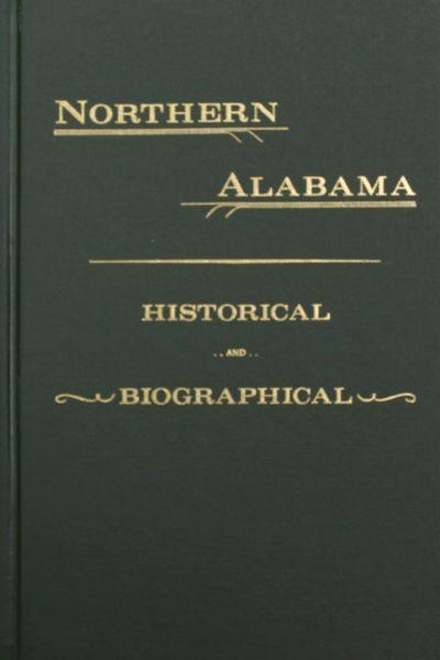 Northern Alabama, Historical and Biographical.