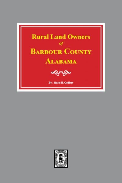Barbour County, Alabama, Rural Land Owners of.