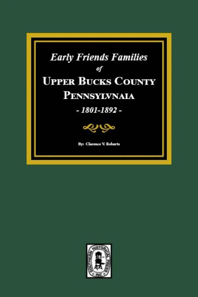 Early Friends Families of UPPER BUCKS COUNTY, PENNSYLVANIA.