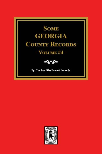 Some Georgia County Records, Volume 4.