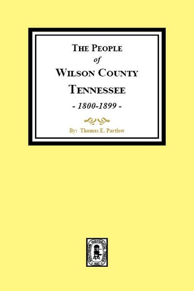 Wilson County, Tennessee, The People of. (1800-1899)