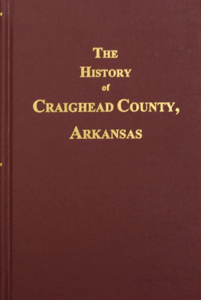 Craighead County, Arkansas, History of.